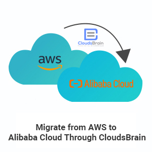 What's New in CloudsBrain to Migrate your Workload from AWS to Alibaba Cloud